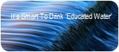 It's Smart To Drink 'Educated Water', xtrsml